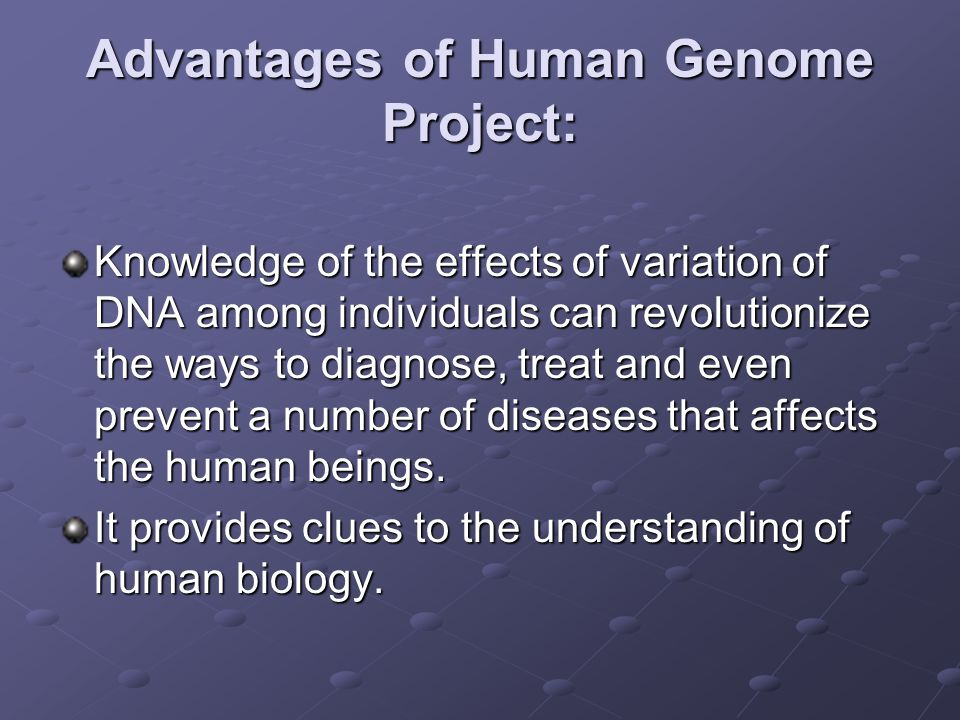 Advantages of Human Genome Project: