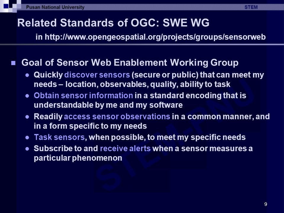 Related Standards of OGC: SWE WG in http://www. opengeospatial