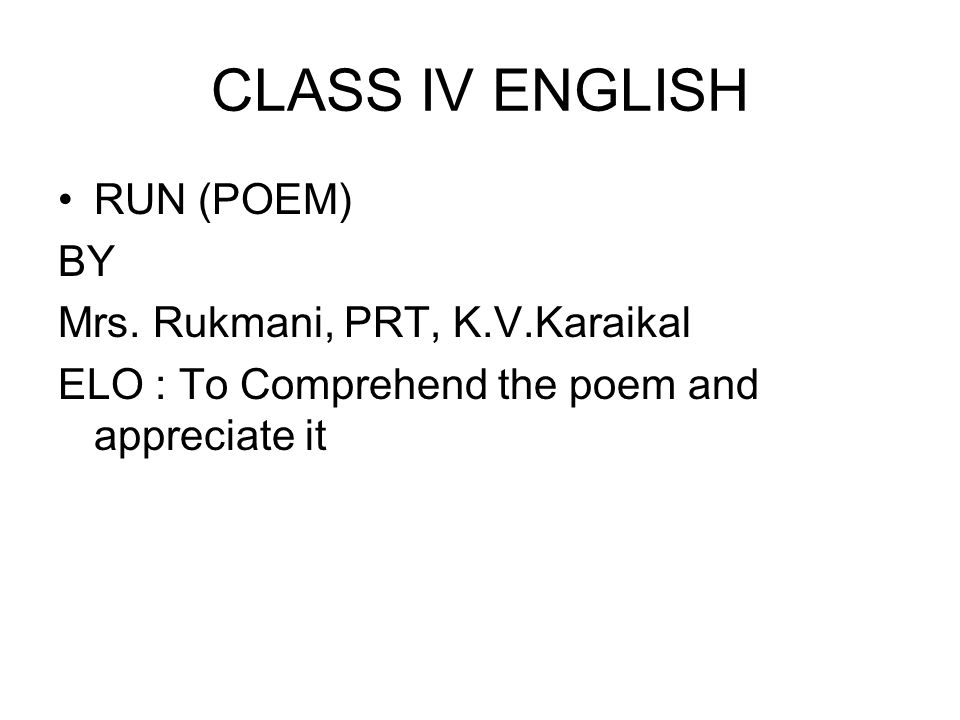 CLASS IV ENGLISH RUN (POEM) BY Mrs. Rukmani, PRT, K.V.Karaikal