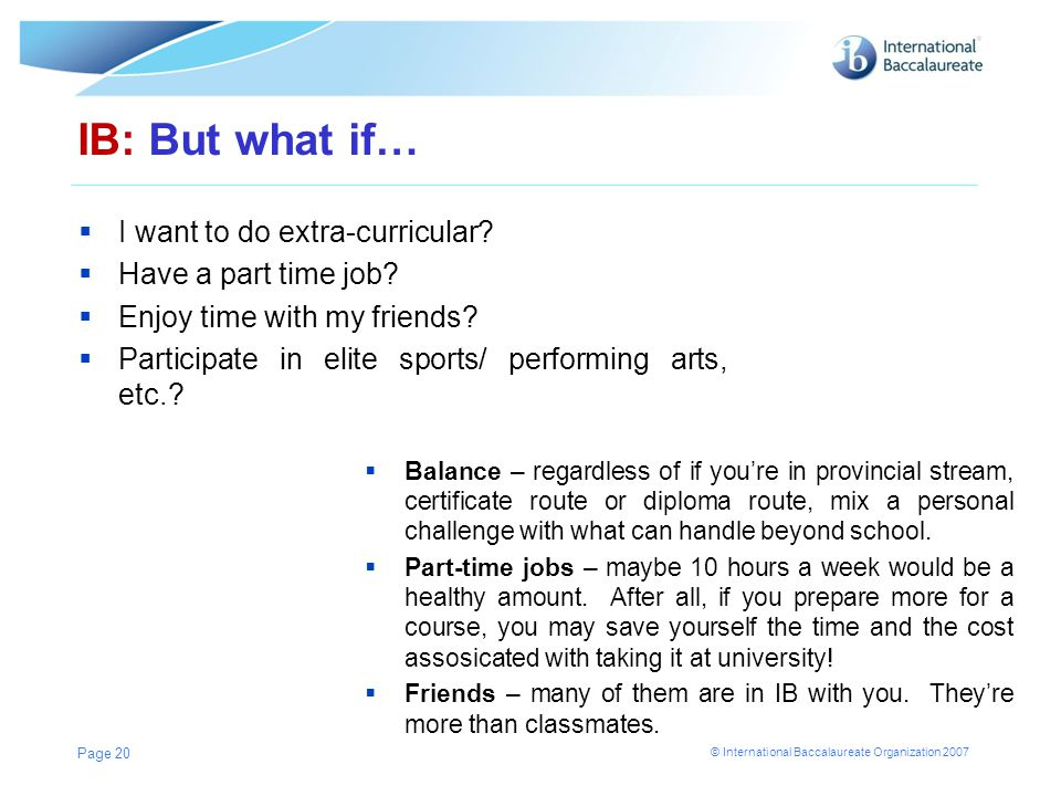 IB: But what if… I want to do extra-curricular Have a part time job