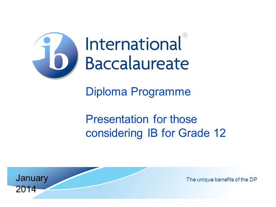 Diploma Programme Presentation for those considering IB for Grade 12
