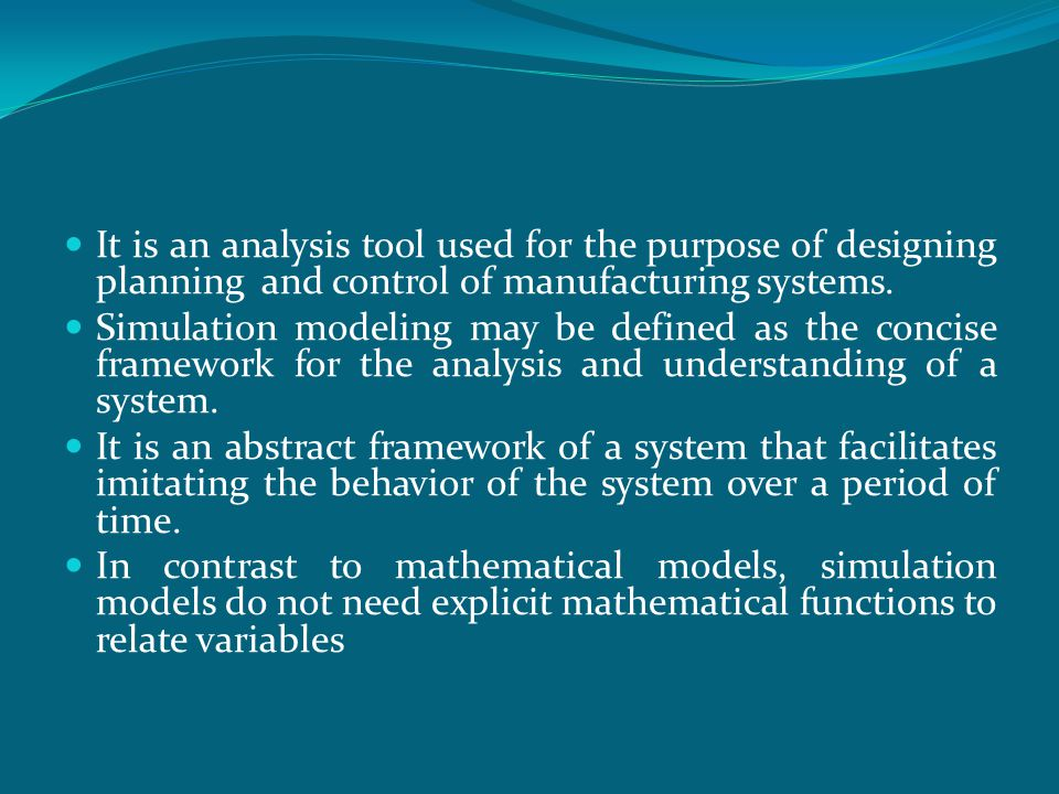 It is an analysis tool used for the purpose of designing planning and control of manufacturing systems.