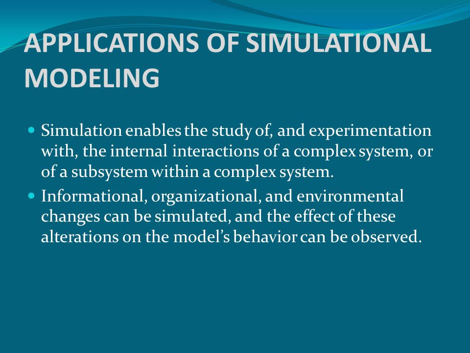 APPLICATIONS OF SIMULATIONAL MODELING