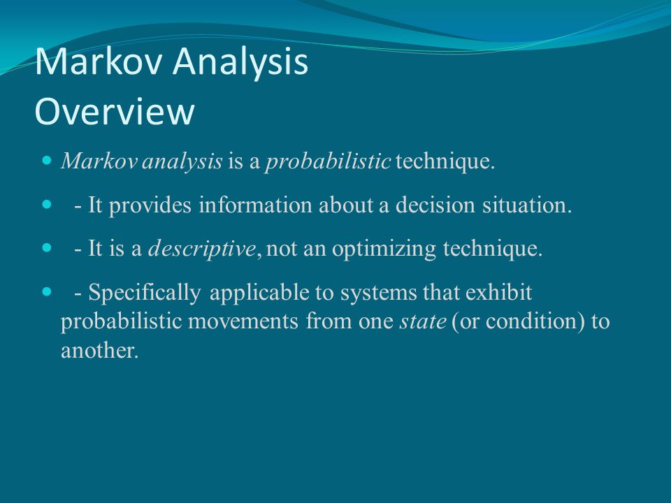Markov Analysis Overview