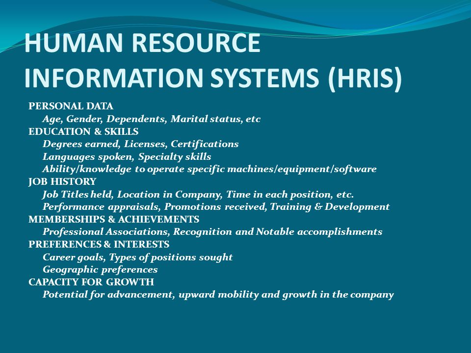 HUMAN RESOURCE INFORMATION SYSTEMS (HRIS)