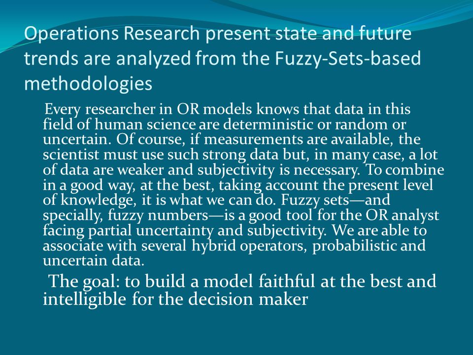 Operations Research present state and future trends are analyzed from the Fuzzy-Sets-based methodologies