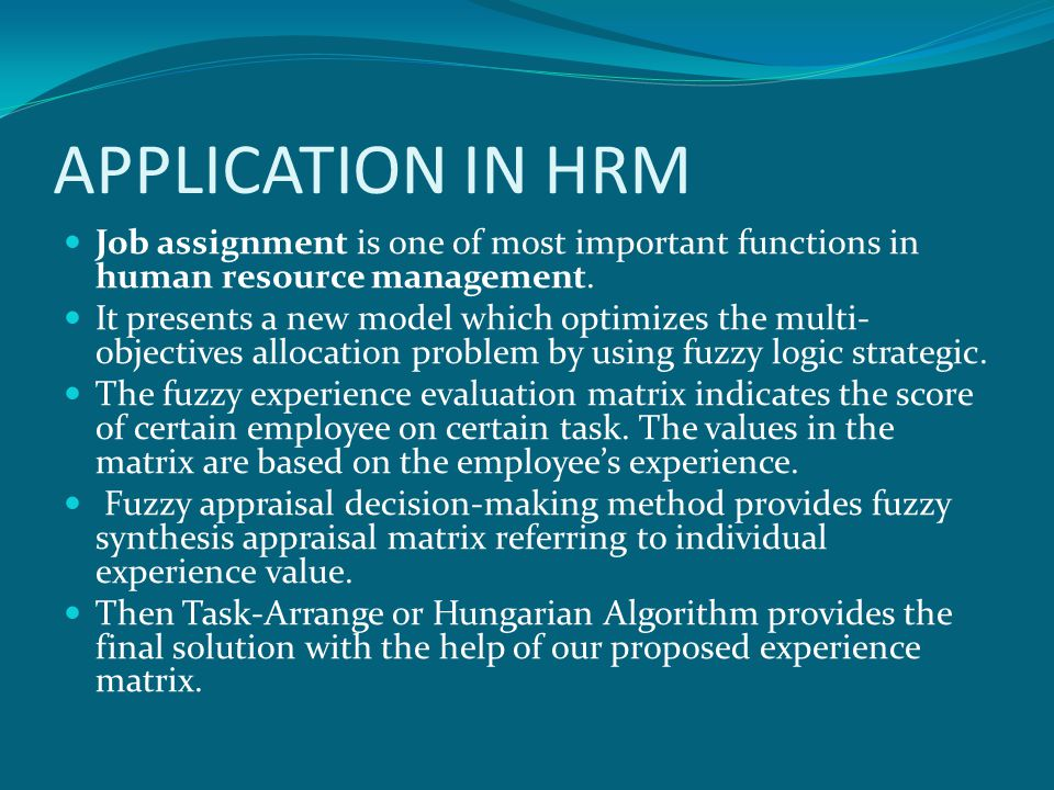 APPLICATION IN HRM Job assignment is one of most important functions in human resource management.