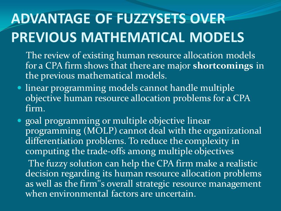 ADVANTAGE OF FUZZYSETS OVER PREVIOUS MATHEMATICAL MODELS