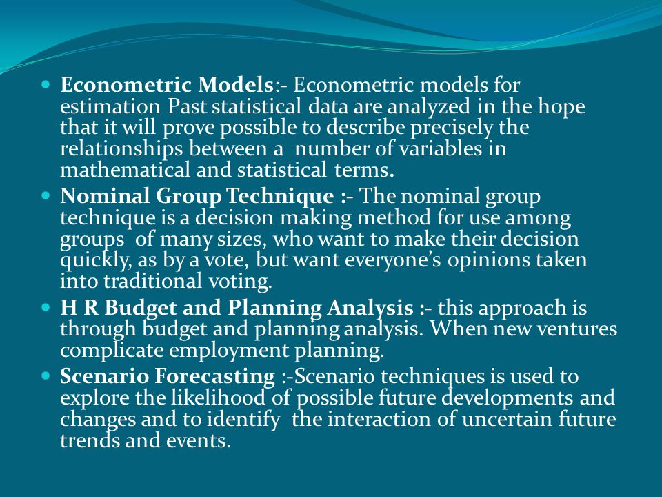 Econometric Models:- Econometric models for estimation Past statistical data are analyzed in the hope that it will prove possible to describe precisely the relationships between a number of variables in mathematical and statistical terms.