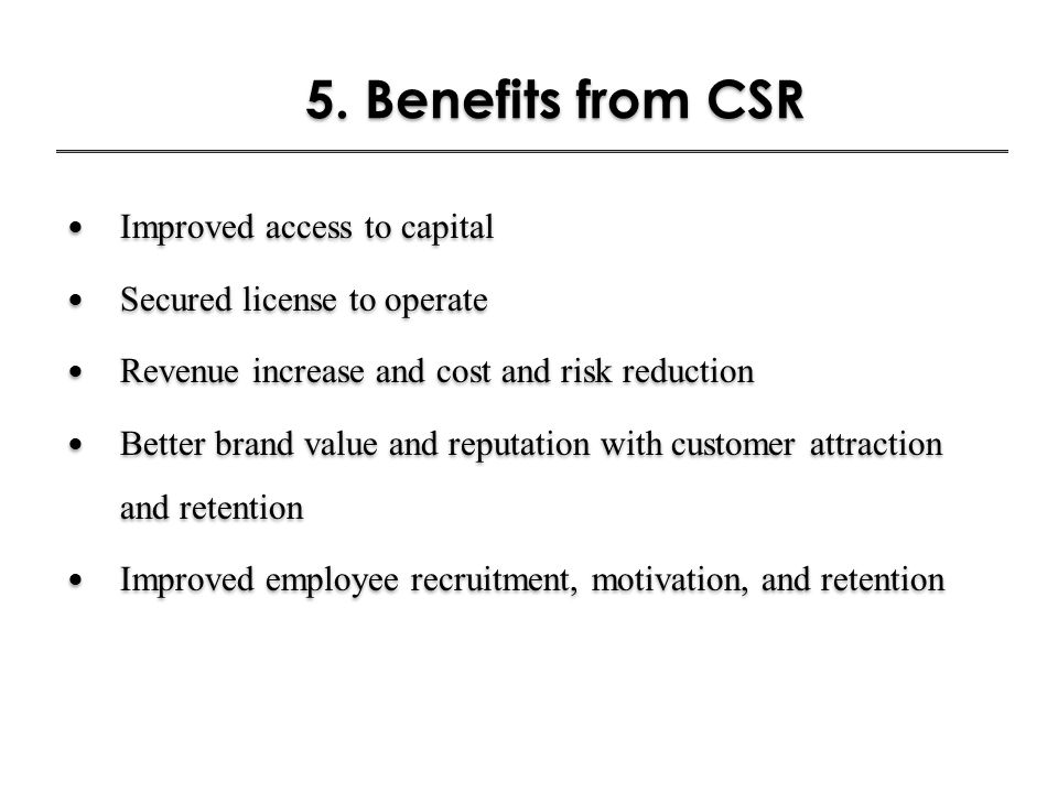 5. Benefits from CSR Improved access to capital