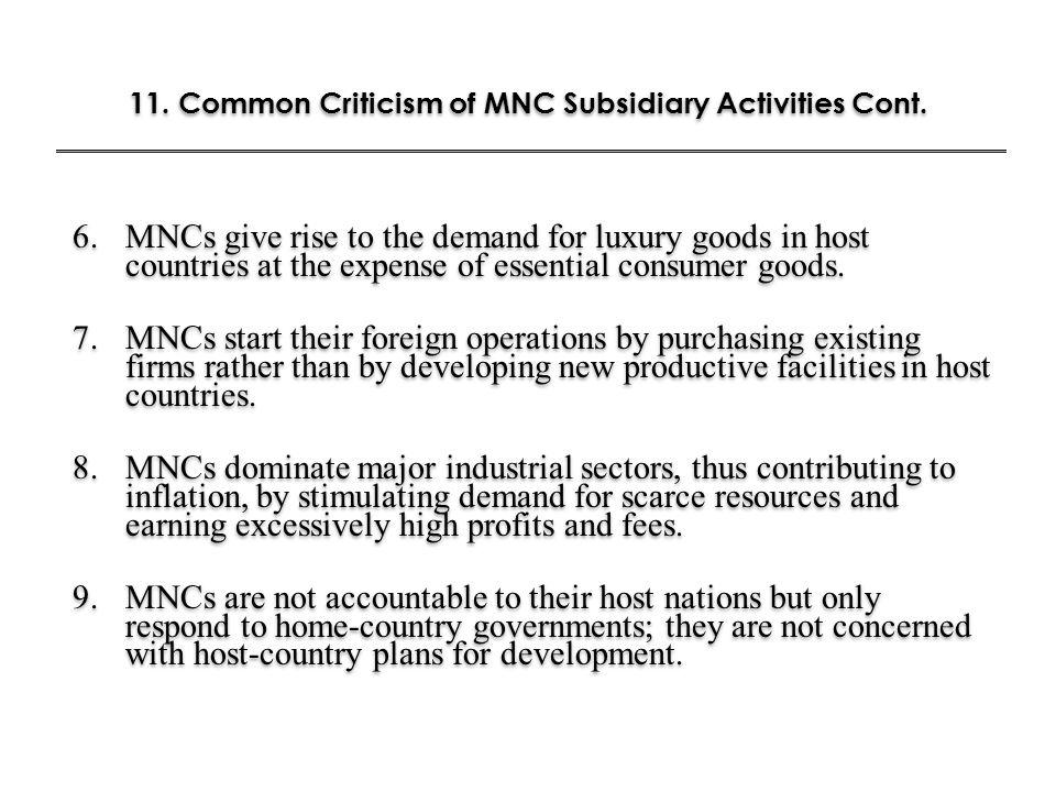 11. Common Criticism of MNC Subsidiary Activities Cont.