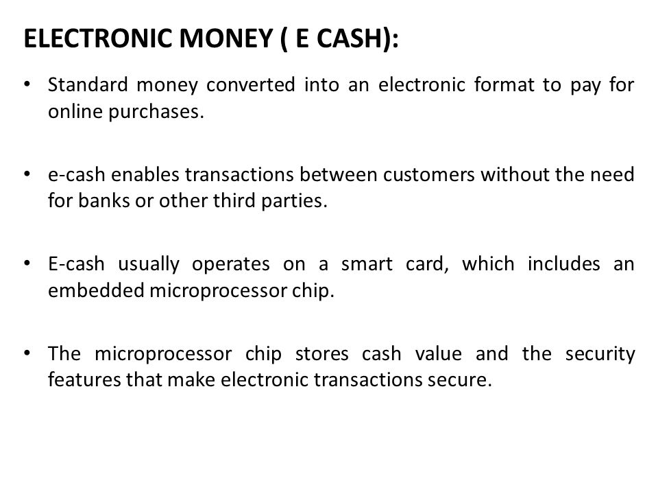 ELECTRONIC MONEY ( E CASH):