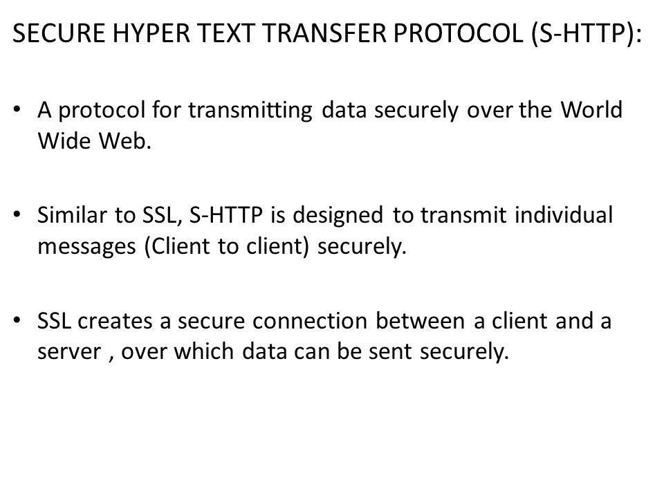 SECURE HYPER TEXT TRANSFER PROTOCOL (S-HTTP):