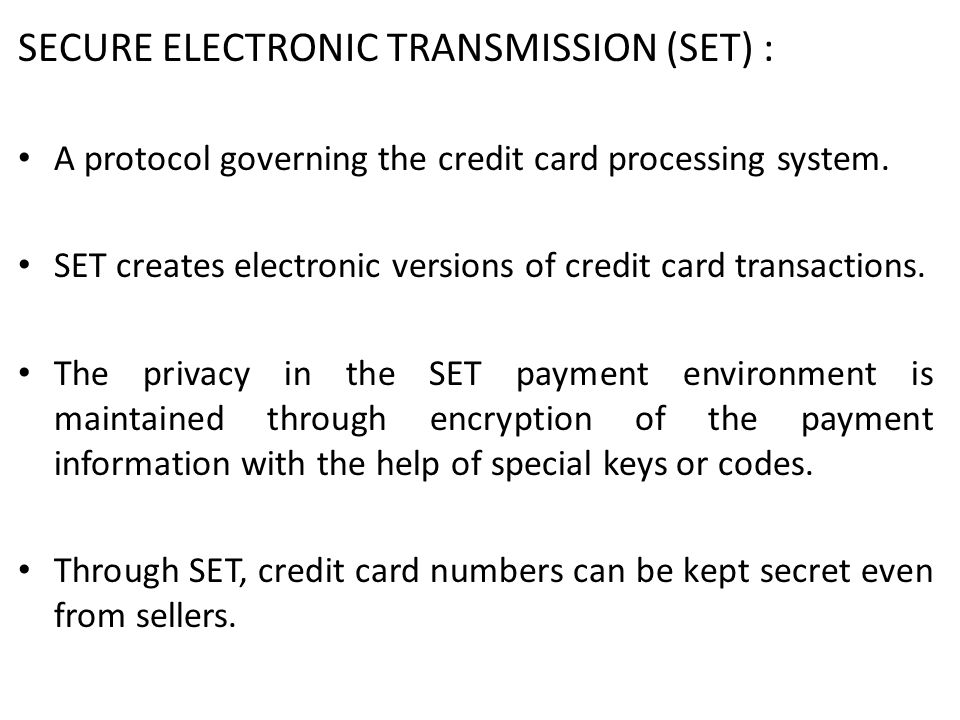 SECURE ELECTRONIC TRANSMISSION (SET) :