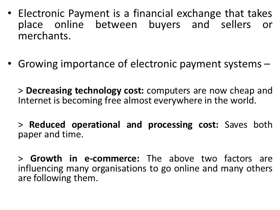 Growing importance of electronic payment systems –
