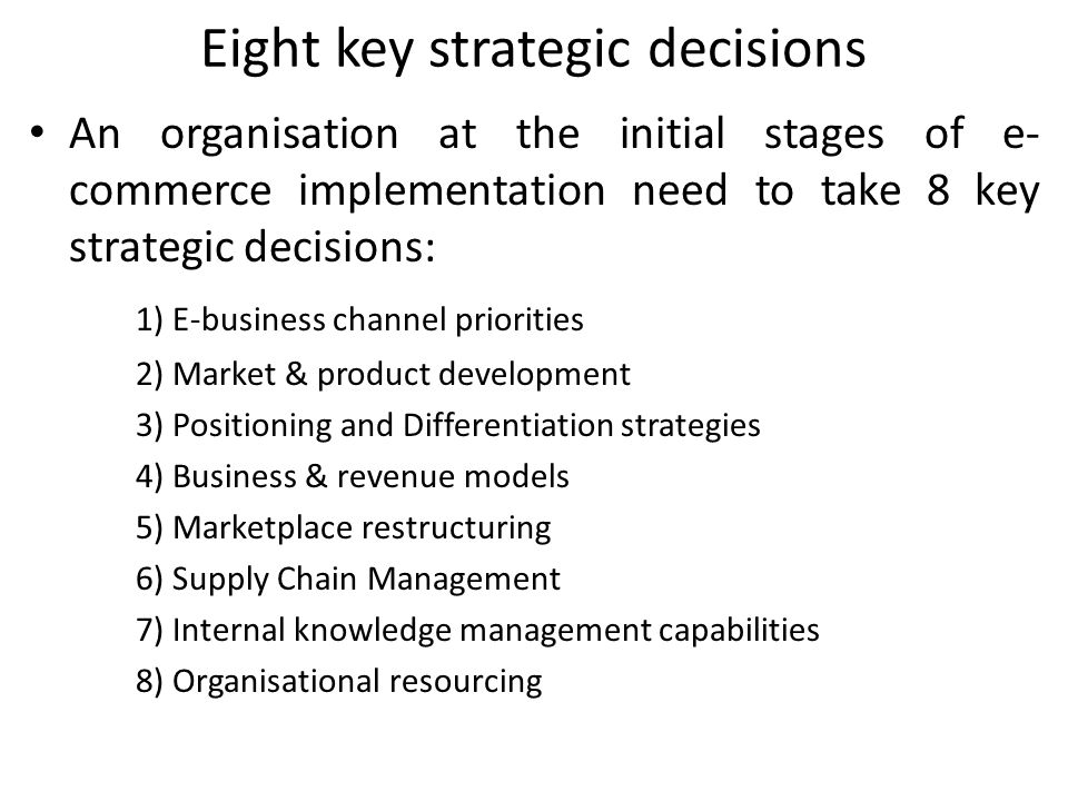 Eight key strategic decisions