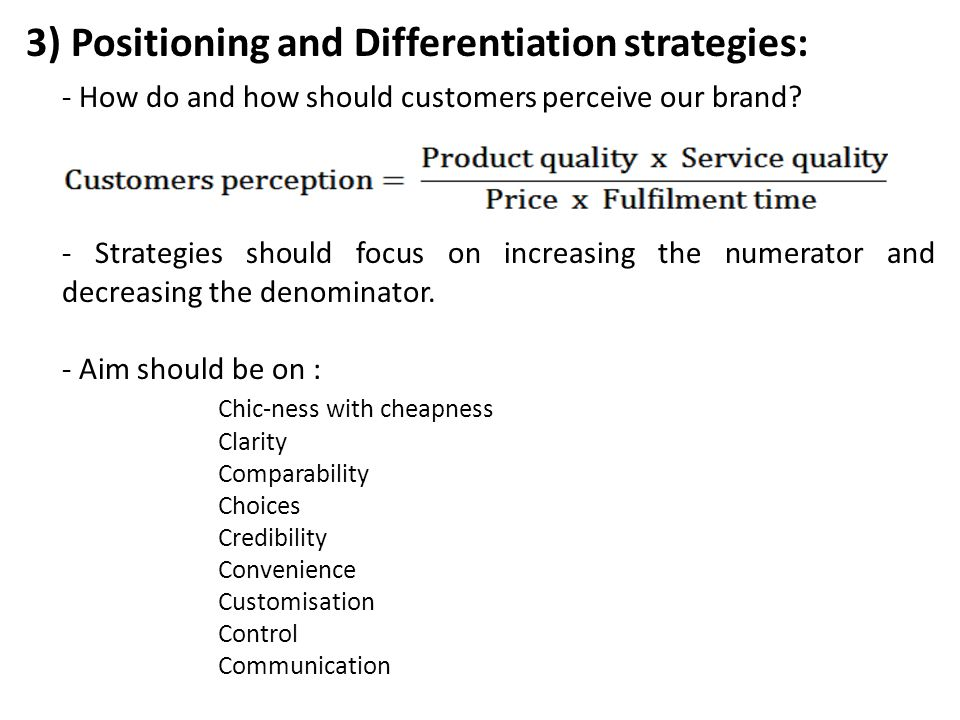 3) Positioning and Differentiation strategies: