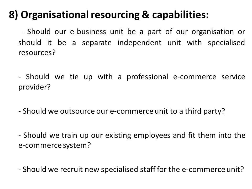 8) Organisational resourcing & capabilities: