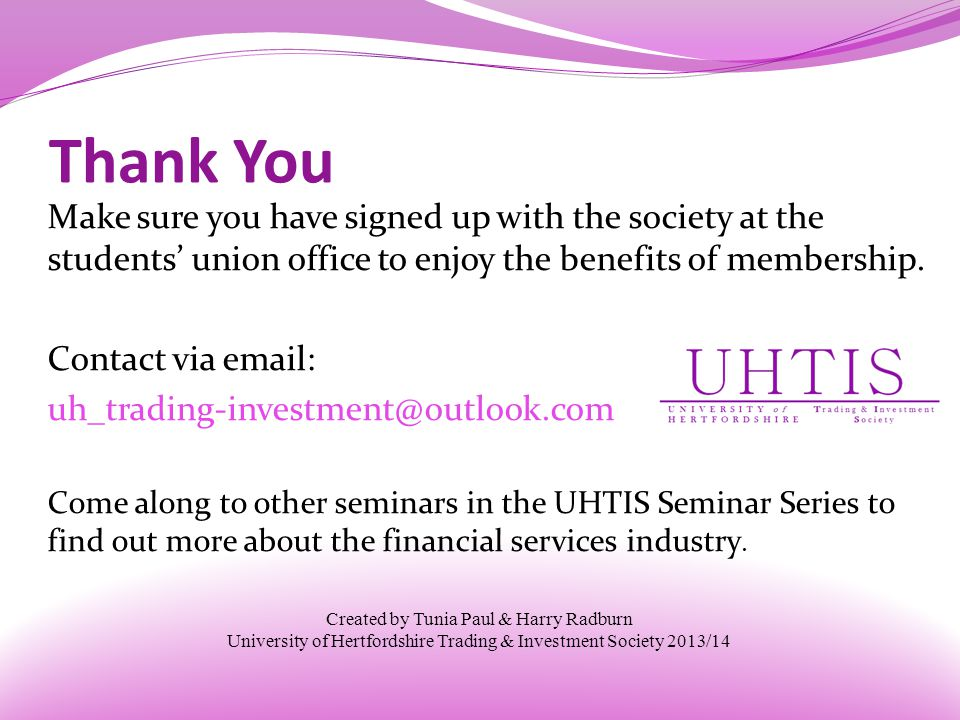 Thank You Make sure you have signed up with the society at the students' union office to enjoy the benefits of membership.