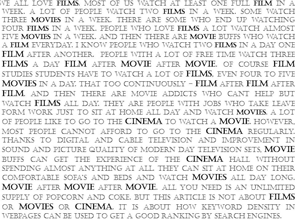 We all love films. Most of us watch at least one full film in a week