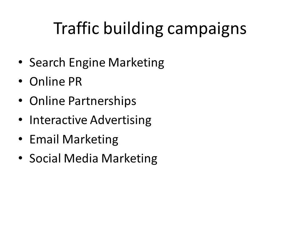 Traffic building campaigns