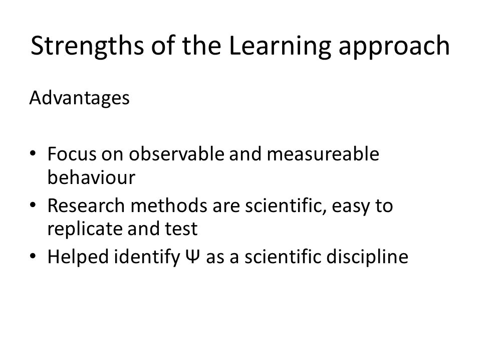 Strengths of the Learning approach