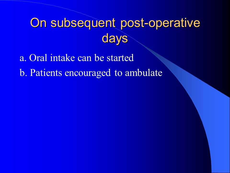On subsequent post-operative days