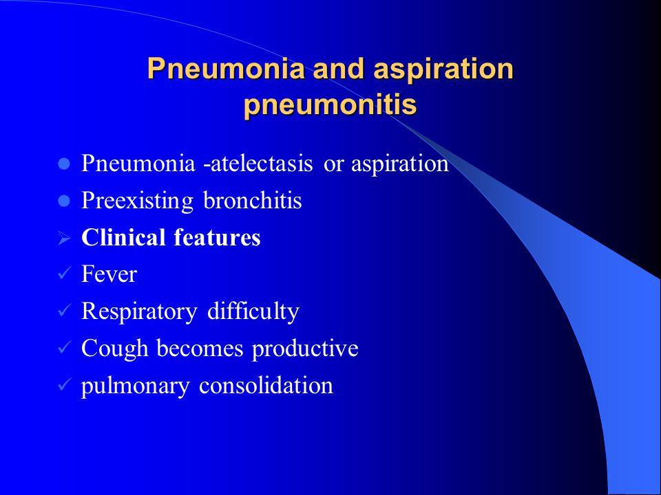 Pneumonia and aspiration pneumonitis