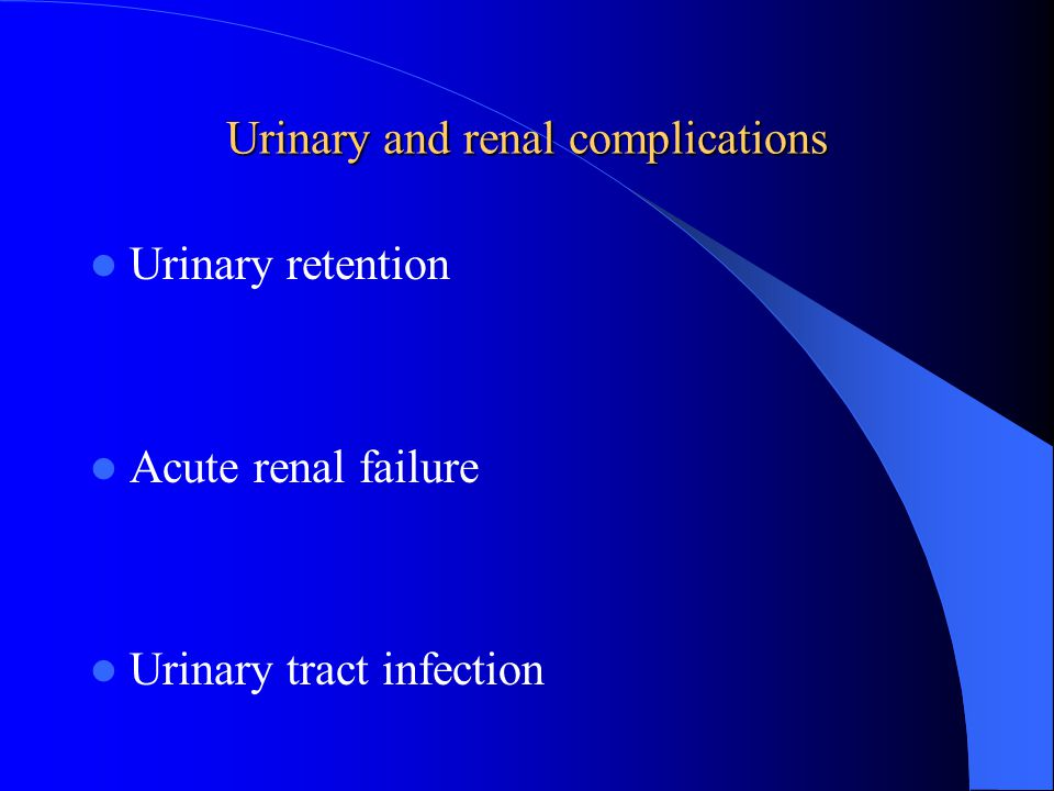 Urinary and renal complications