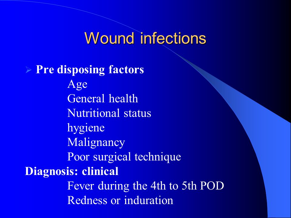Wound infections Pre disposing factors Age General health