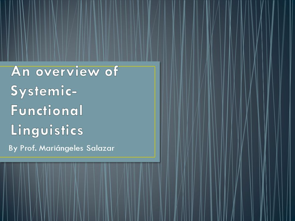An overview of Systemic-Functional Linguistics