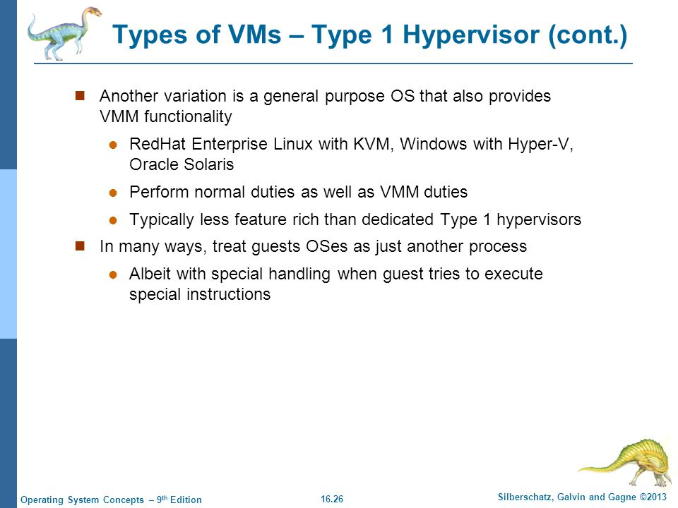 Types of VMs – Type 1 Hypervisor (cont.)