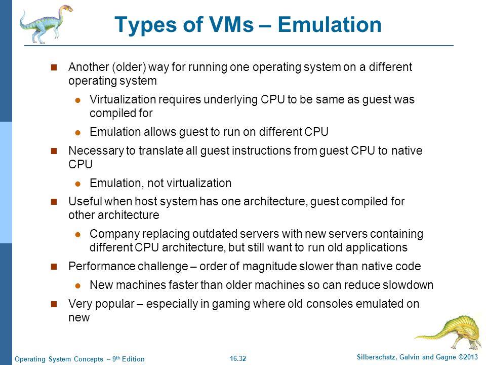 Types of VMs – Emulation