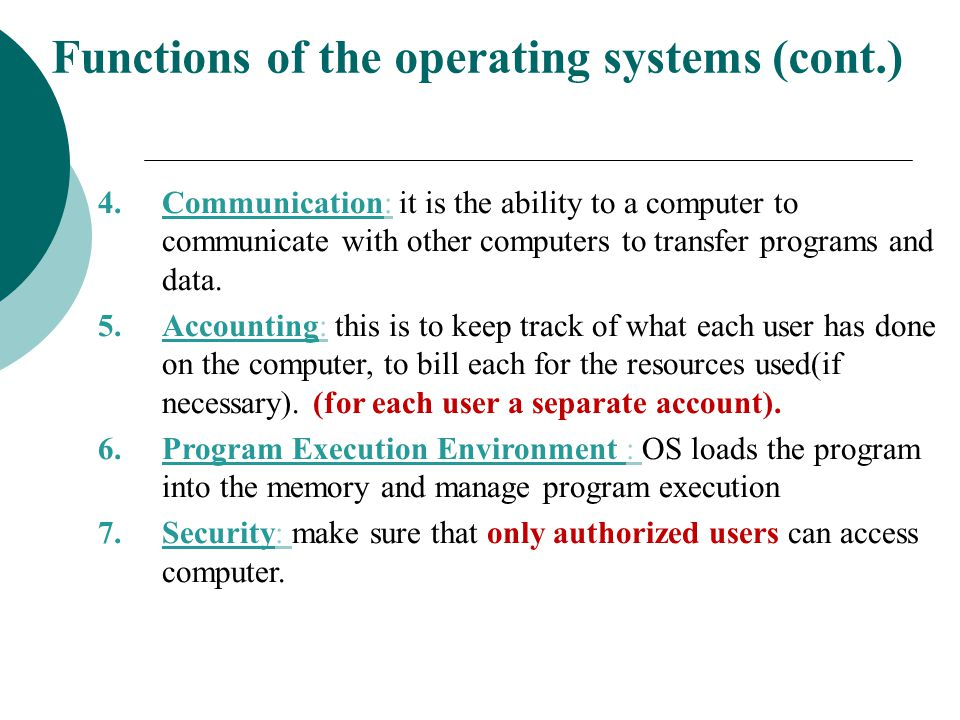 Functions of the operating systems (cont.)
