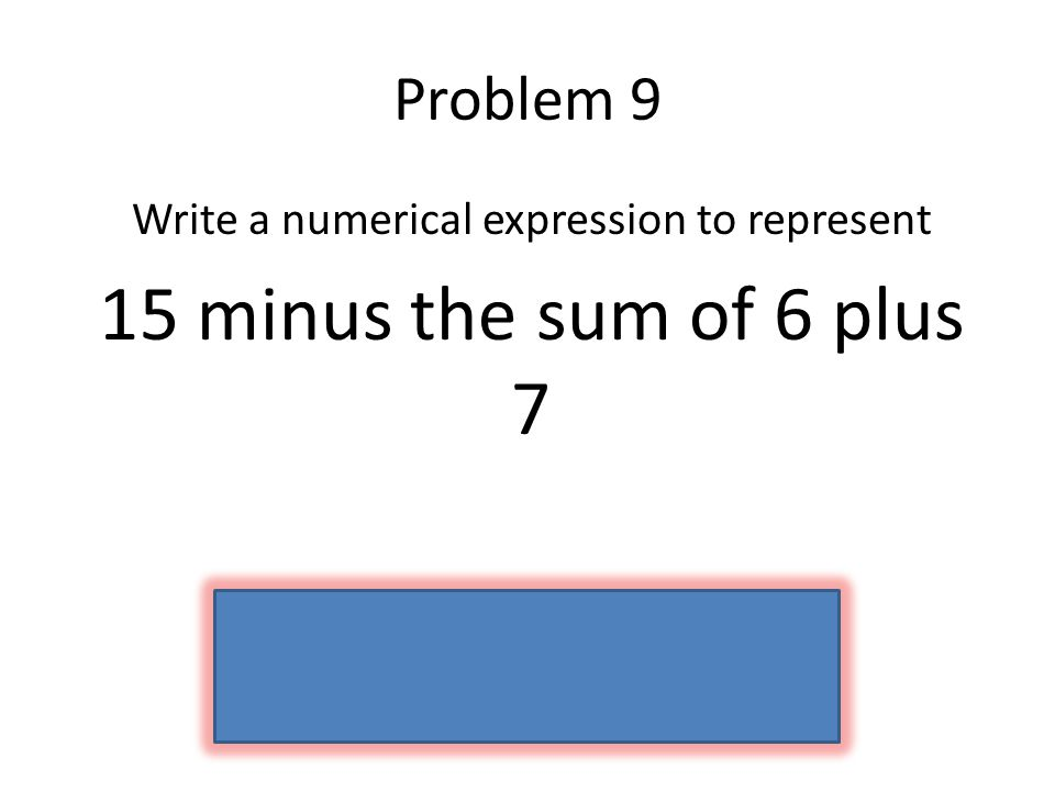 Write a numerical expression to represent