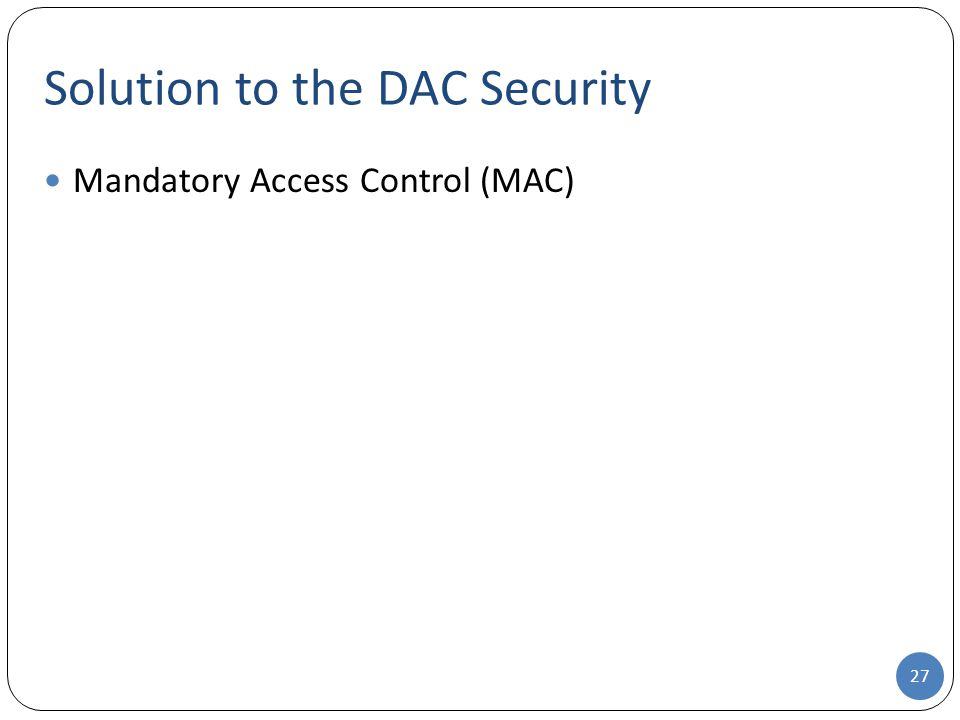Solution to the DAC Security