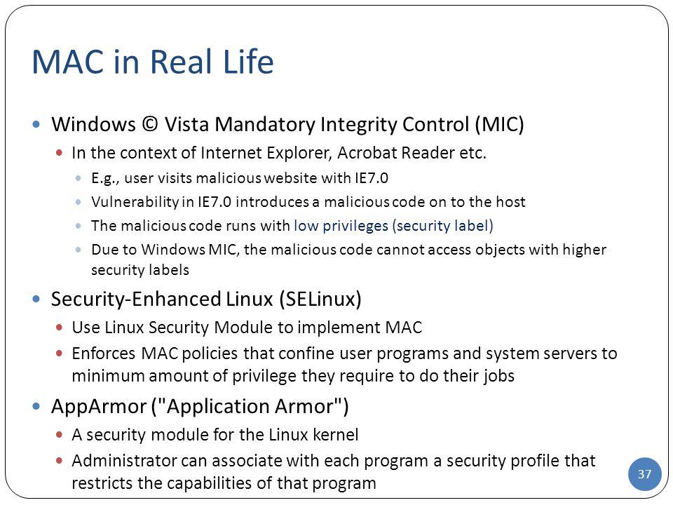 MAC in Real Life Windows © Vista Mandatory Integrity Control (MIC)