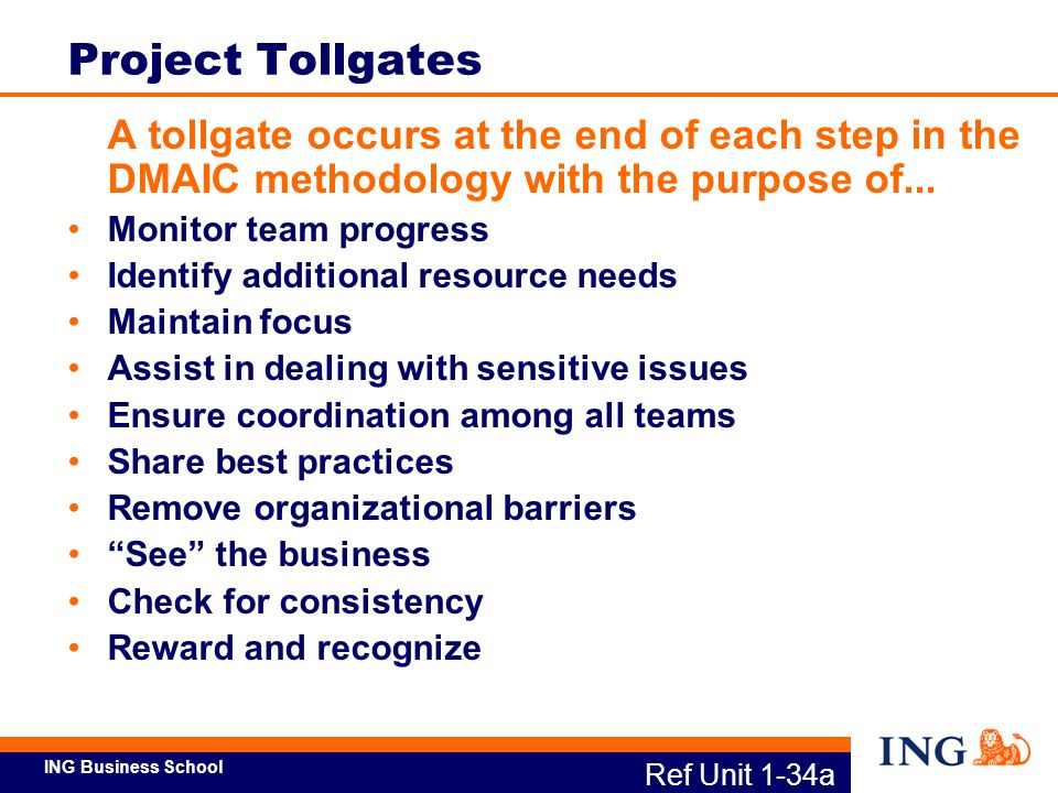 Project Tollgates A tollgate occurs at the end of each step in the DMAIC methodology with the purpose of...
