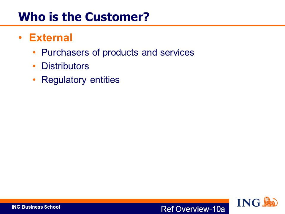 Who is the Customer External Purchasers of products and services