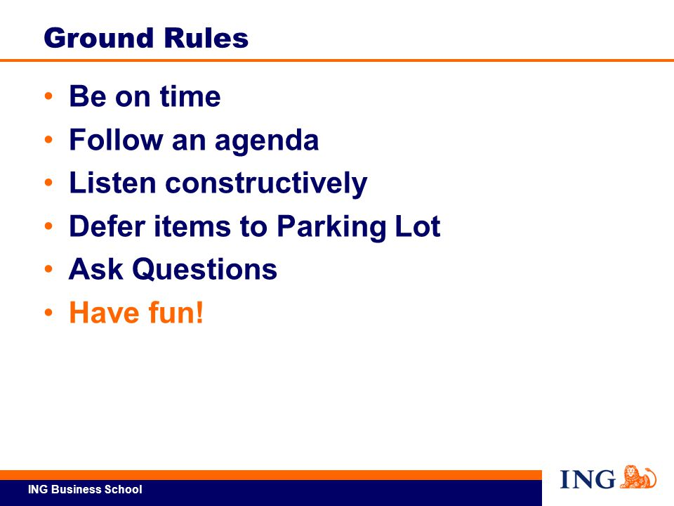 Listen constructively Defer items to Parking Lot Ask Questions