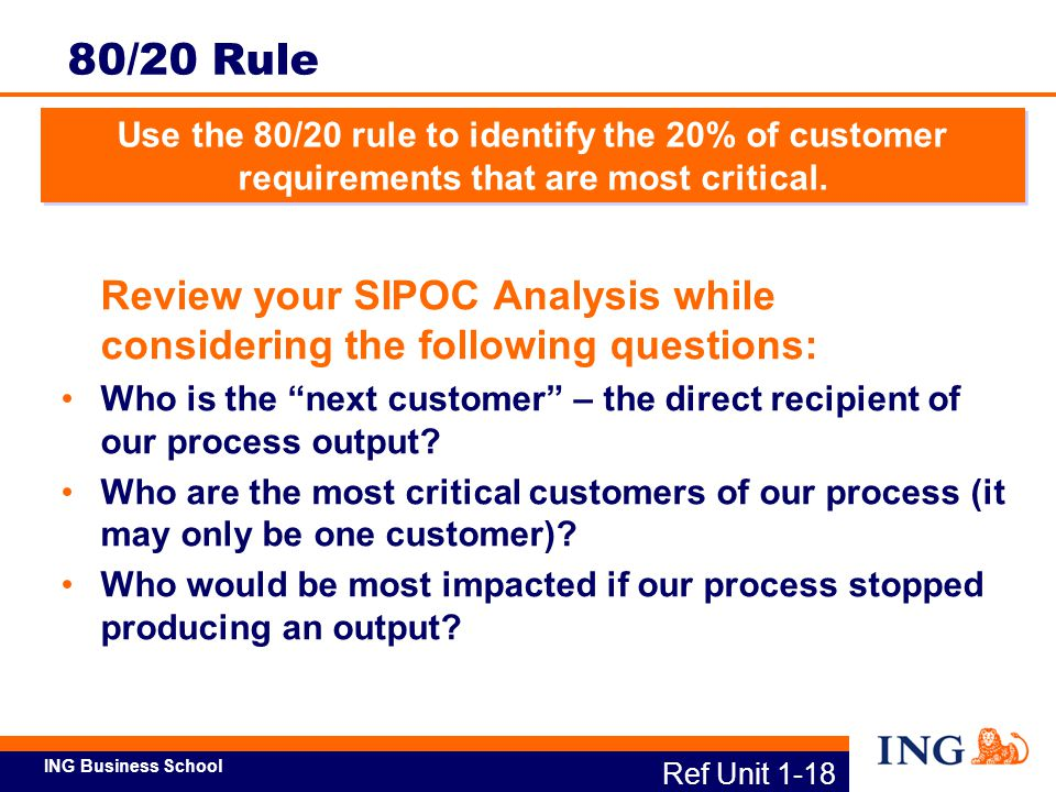 80/20 Rule Use the 80/20 rule to identify the 20% of customer requirements that are most critical.