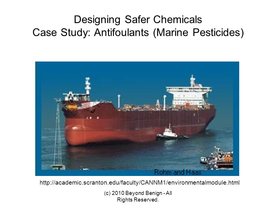 Designing Safer Chemicals Case Study: Antifoulants (Marine Pesticides)