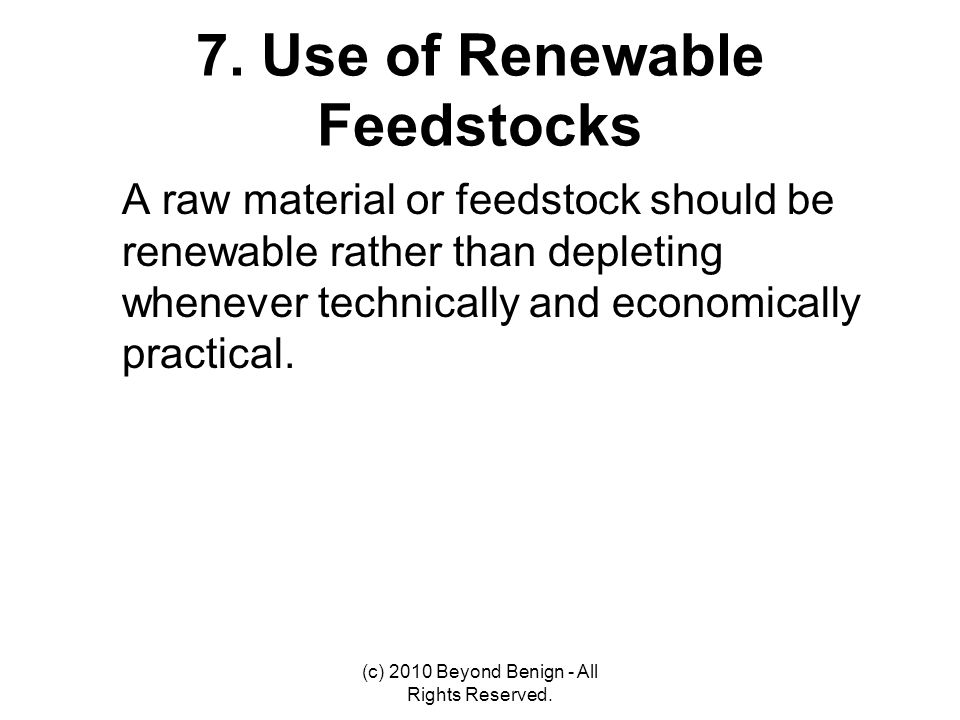 7. Use of Renewable Feedstocks