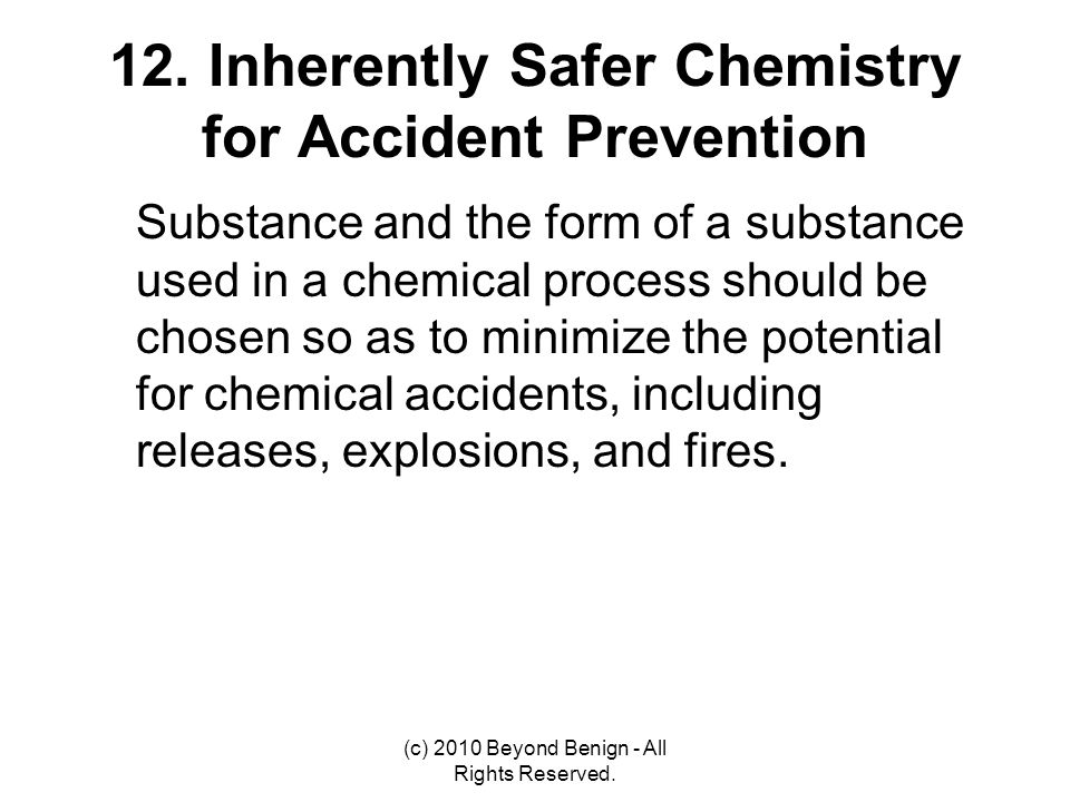 12. Inherently Safer Chemistry for Accident Prevention