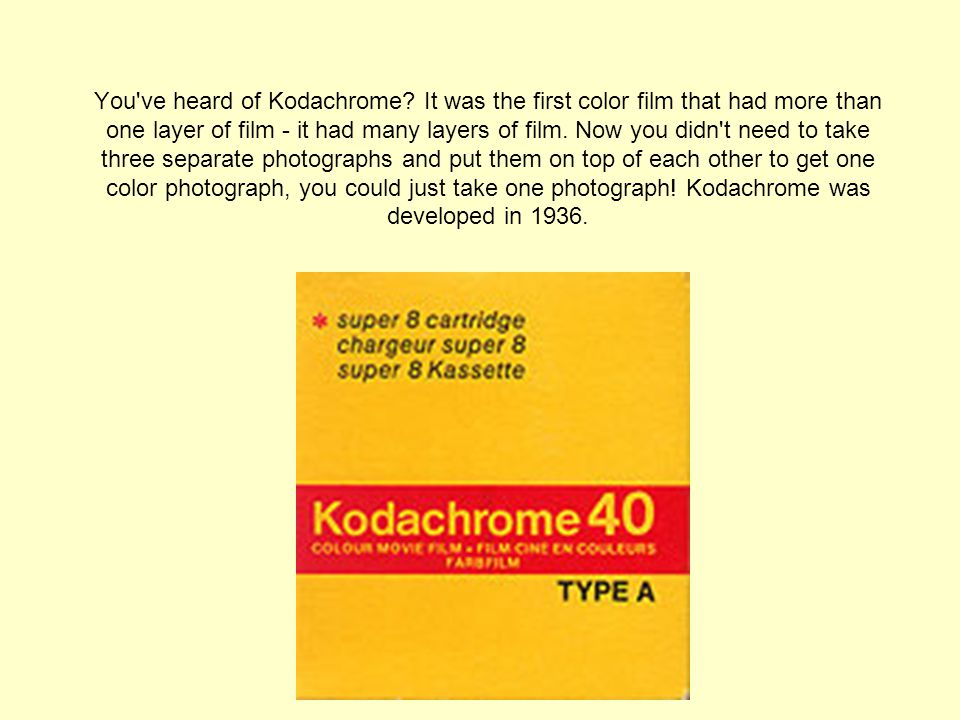 You ve heard of Kodachrome
