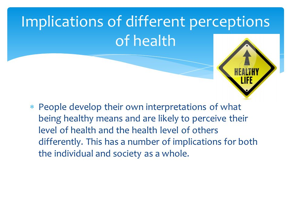 Implications of different perceptions of health