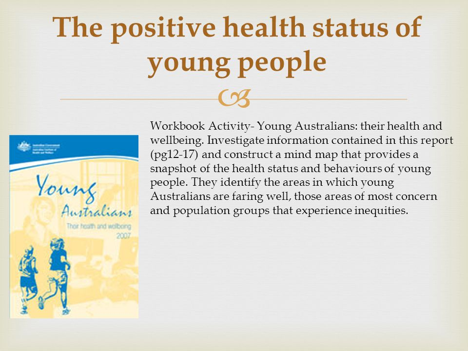 The positive health status of young people