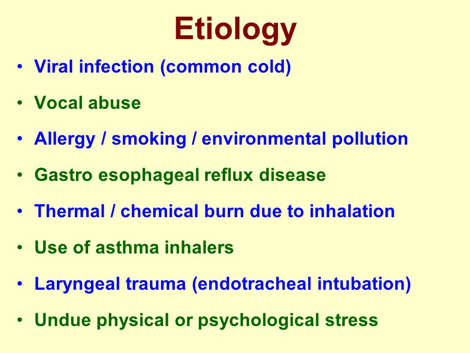 Etiology Viral infection (common cold) Vocal abuse