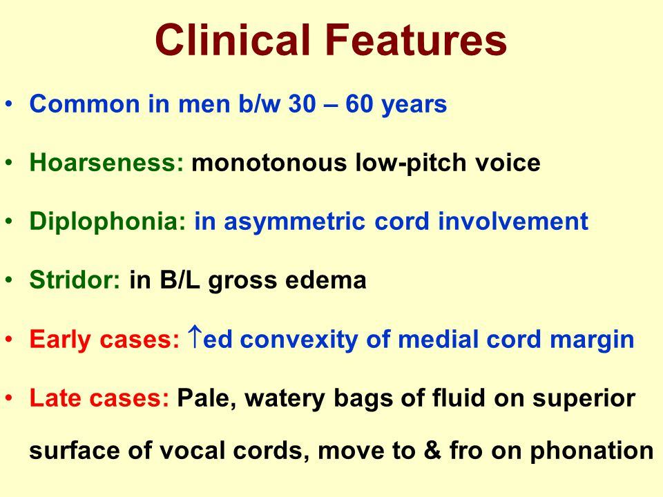 Clinical Features Common in men b/w 30 – 60 years