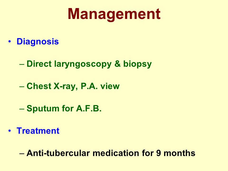 Management Diagnosis Direct laryngoscopy & biopsy